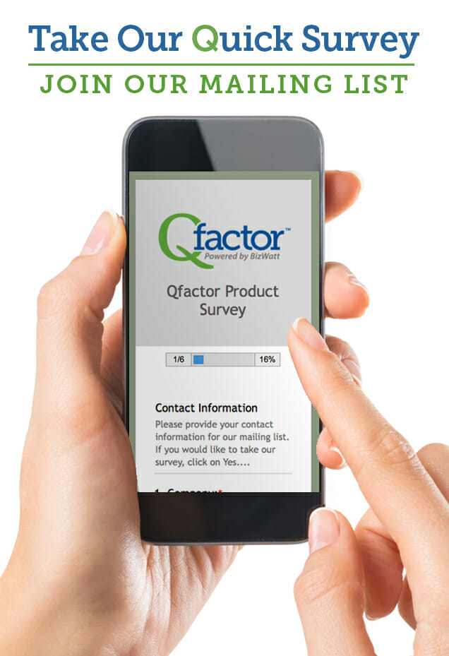 Take our Quick Survey and join our Qfactor mailing list